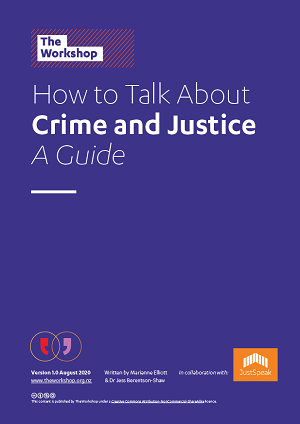 Guide: How To Talk About Crime And Justice