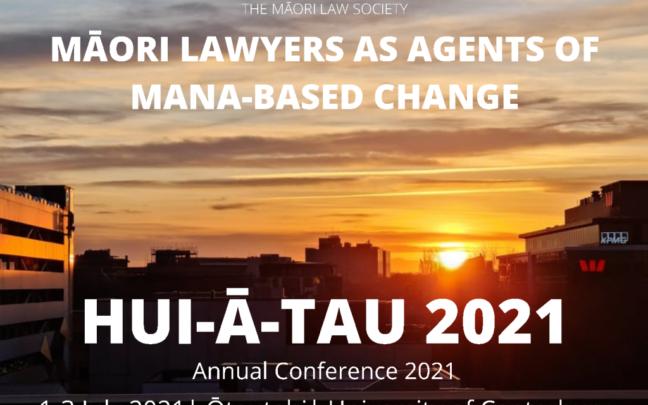 Te Hunga Rōia Māori o Aotearoa's 2021 hui-ā-tau: Māori Lawyers as Agents of Mana-Based Change